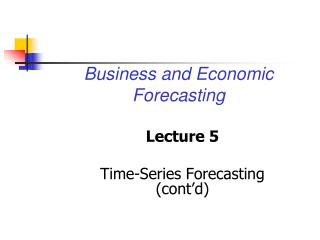 Lecture 5 Time-Series Forecasting (cont'd)