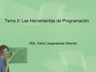 Tema 2: Las Herramientas de Programación