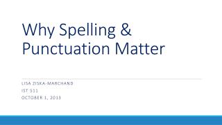Why Spelling  & Punctuation Matter