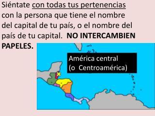 América central (o  Centroamérica)