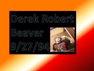 Derek Robert Beaver   9/27/94