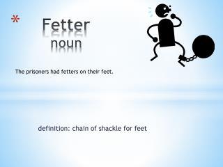 Fetter       noun