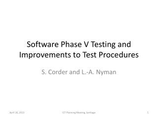 Software Phase V Testing and Improvements to Test Procedures