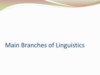 Main Branches of Linguistics