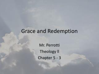 Grace and Redemption