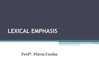 LEXICAL EMPHASIS