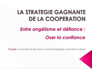 LA STRATEGIE GAGNANTE DE LA  COOPERATION