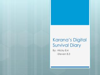 Karana's Digital Survival Diary