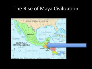 The Rise of Maya Civilization