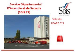 Service Départemental D'incendie et de Secours  (SDIS 77)