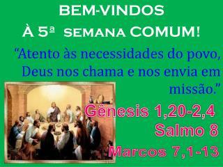 BEM-VINDOS  À 5ª  semana COMUM!