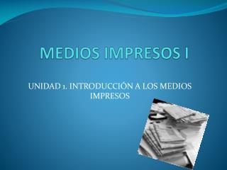 MEDIOS IMPRESOS I