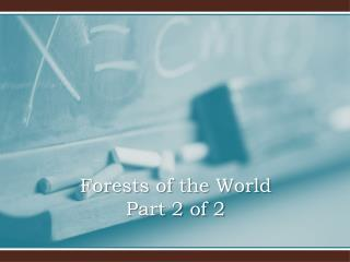 Forests of the World Part 2 of 2