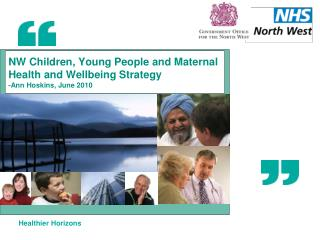 NW Children, Young People and Maternal Health and Wellbeing Strategy -Ann Hoskins, June 2010