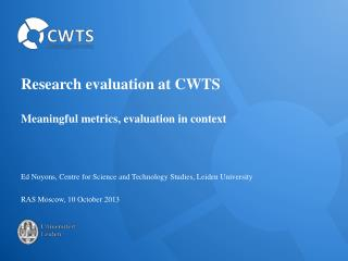 Research evaluation at CWTS Meaningful metrics, evaluation in context