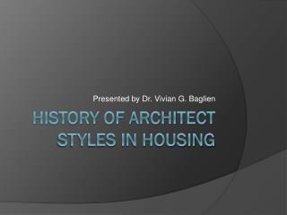 History of Architect styles in Housing
