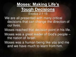 Moses: Making Life's  Tough Decisions Exodus 2:1-15
