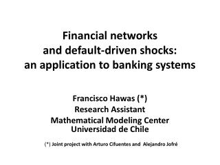 Financial networks  and default-driven shocks:  an application to banking systems