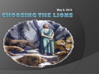 CHOOSING THE LIONS