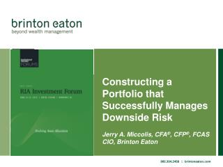 Constructing a Portfolio that Successfully Manages Downside Risk