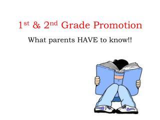 1 st  & 2 nd  Grade Promotion