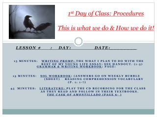 1 st  Day of Class: Procedures    This is what we do & How we do it!