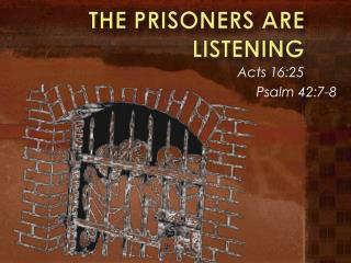 The Prisoners are listening