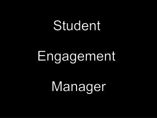 Student Engagement  is really, really hard!