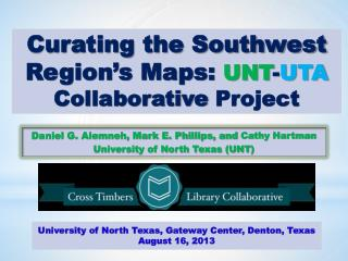 Curating the Southwest Region's Maps:  UNT - UTA Collaborative  Project