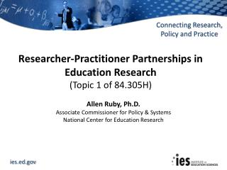 Researcher-Practitioner Partnerships in Education Research  (Topic 1 of 84.305H)