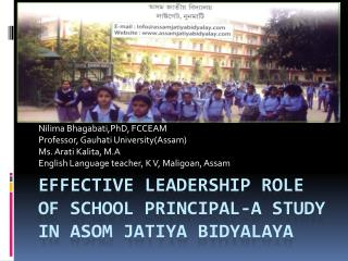 EFFECTIVE LEADERSHIP ROLE OF SCHOOL PRINCIPAL-A study in  Asom Jatiya Bidyalaya