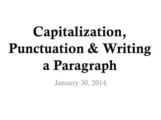 Capitalization, Punctuation & Writing a Paragraph