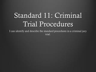 Standard 11: Criminal Trial Procedures