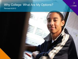 Why College: What Are My Options?