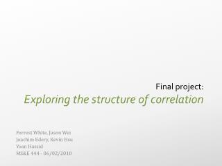 Final project: Exploring the structure of correlation