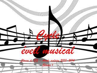 Cycle  éveil musical Classe de GS – Année scolaire  2013-2014 Séance 1