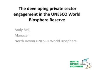 The  developing private sector  engagement in the UNESCO World  Biosphere  Reserve