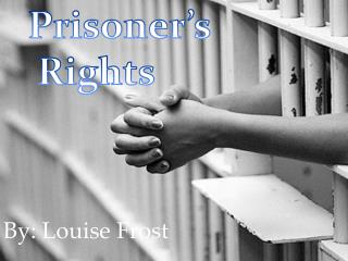 Prisoner's  Rights