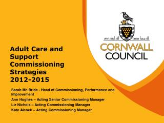 Adult Care and Support Commissioning Strategies  2012-2015