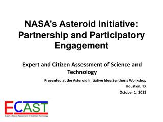 NASA�s Asteroid Initiative: Partnership and Participatory Engagement
