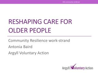 Reshaping Care for older people