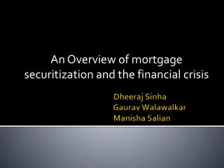 An Overview of mortgage securitization and the financial crisis