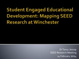 Student Engaged Educational Development: Mapping SEED Research at Winchester