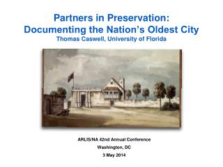 Partners in Preservation:  Documenting the Nation�s Oldest City