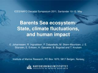 ICES/NAFO Decadal Symposium 2011, Santander 10-12. May Barents Sea ecosystem: