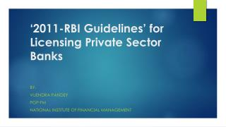 '2011-RBI Guidelines'  for  Licensing  Private Sector  Banks