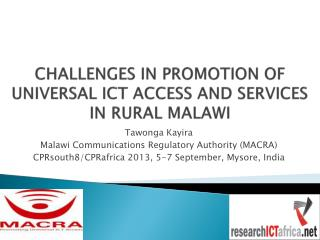 CHALLENGES IN PROMOTION OF UNIVERSAL ICT ACCESS AND SERVICES IN RURAL MALAWI