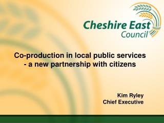 Co-production in local public services - a new partnership with citizens