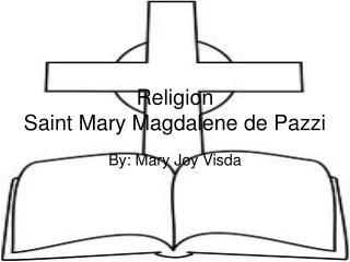 Religion Saint Mary Magdalene de  Pazzi