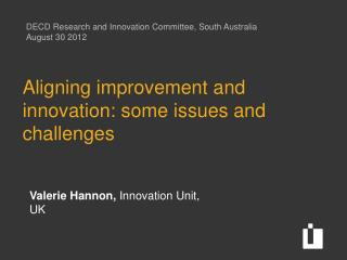 Aligning improvement and innovation: some issues and challenges